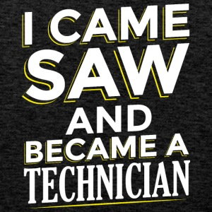I CAME SAW AND BECAME A TECHNICIAN - Men's Premium Tank Top