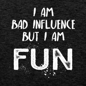 I am bad influence but I am fun - Männer Premium Tank Top