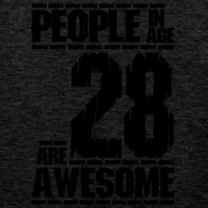 PEOPLE IN AGE 28 ARE AWESOME - Men's Premium Tank Top
