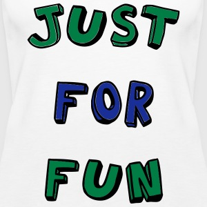 Just for fun - Women's Premium Tank Top