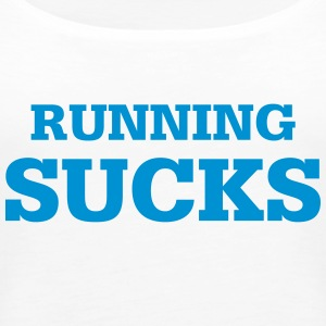 Running Sucks - Women's Premium Tank Top