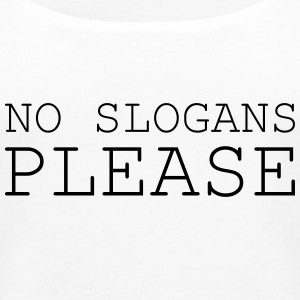 No slogans please - Women's Premium Tank Top