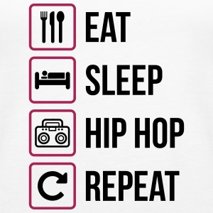 Eat Sleep Hip Hop Repeat - Canotta premium da donna