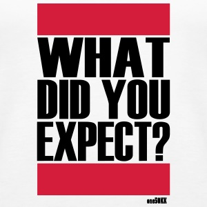 What did you expect? - Frauen Premium Tank Top