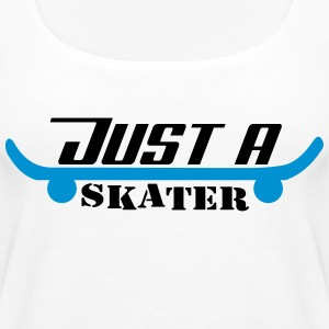 Just A Skater - Women's Premium Tank Top
