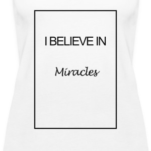 I believe in miracles - Vrouwen Premium tank top