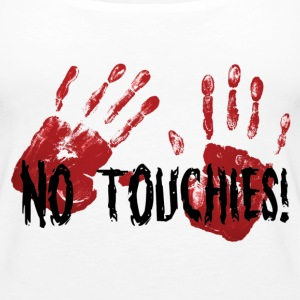 No Touchies 2 Bloody Hands Behind Black Text - Débardeur Premium Femme
