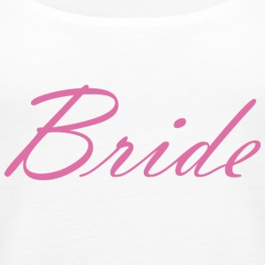 Bride - Frauen Premium Tank Top