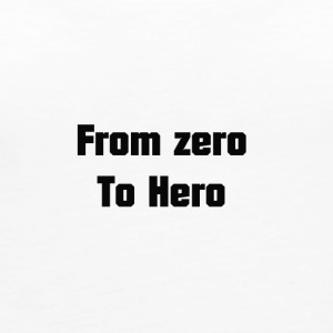 from zero to hero - Women's Premium Tank Top