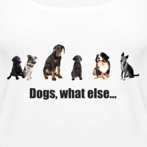 Dogs, what else ... - Women's Premium Tank Top
