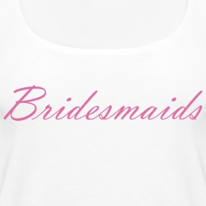 Bridesmaids - Women's Premium Tank Top