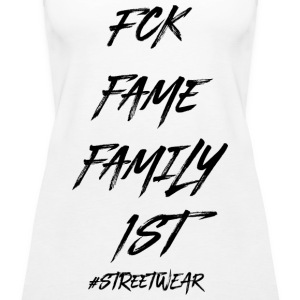 FUCK FAME FAMILY FIRST - Frauen Premium Tank Top