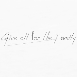 Give_all_for_the_Family_ - Premiumtanktopp dam