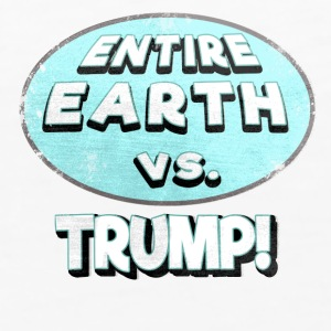 ENTIRE EARTH AGAINST TRUMP - Women's Premium Tank Top