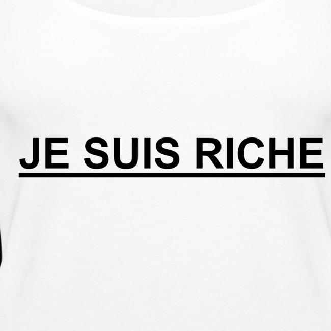 je suis riche