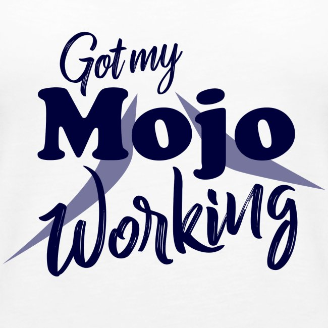 Got My Mojo Working