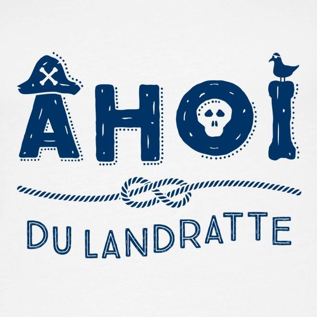 Ahoi du Landratte - maritimer Spruch
