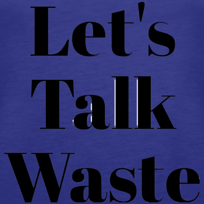 Let´s talk waste produkt