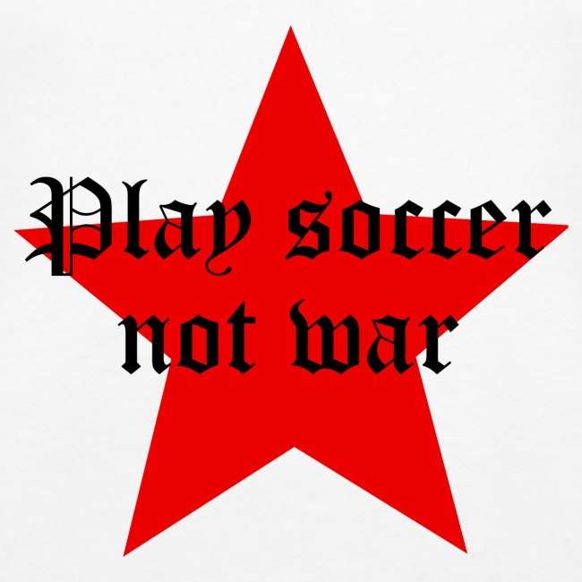 Play soccer not war