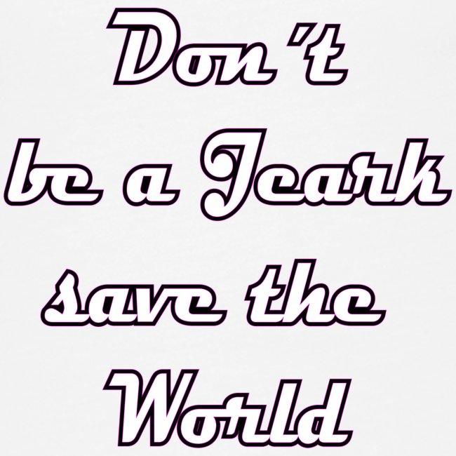 Save the World Jeark