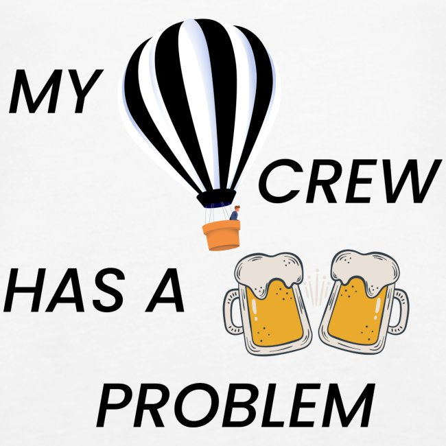 My Ballooning crew has a drinking problem