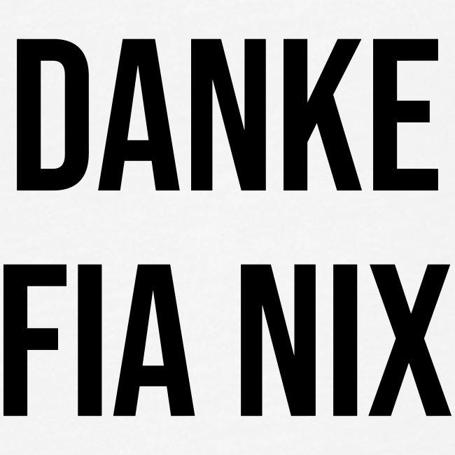 Vorschau: Danke fia nix - Frauen Premium Tank Top