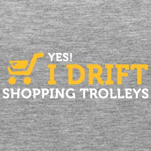 Yes! I Drift With Shopping Cart In The Supermarket - Women's Premium Tank Top