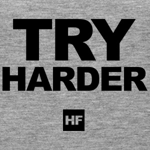 TRY HARDER - Frauen Premium Tank Top