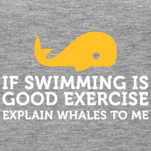Swimming Keeps You Fit? Then Explain Whales! - Women's Premium Tank Top