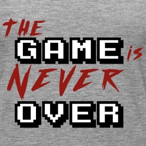 The game is never over_v2 - Women's Premium Tank Top