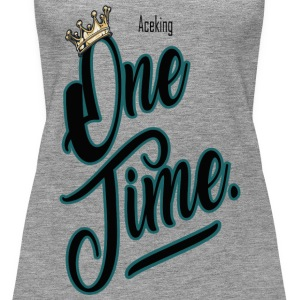One time - Women's Premium Tank Top