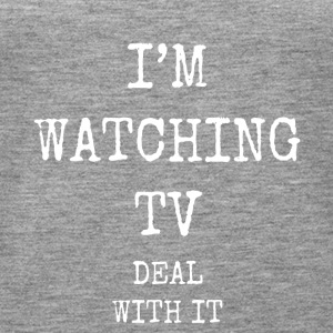 i'm watching tv deal with it - Women's Premium Tank Top