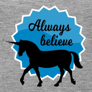 Always Believe in Unicorns - Frauen Premium Tank Top