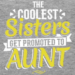 COOLEST SISTERS GET PROMOTED TO AUNT - Women's Premium Tank Top