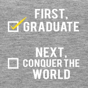 High School / Graduation: First, graduate. Next, - Women's Premium Tank Top