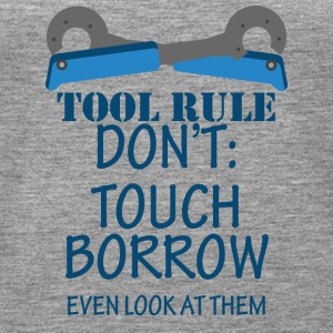 Mechanic: Tool Rule Don't: Touch Borrow Even - Women's Premium Tank Top