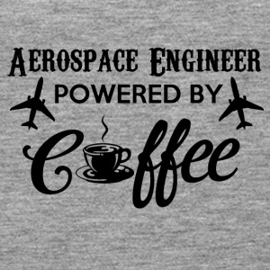 AEROSPACE ENGINEER POWERED BY COFFEE - Women's Premium Tank Top