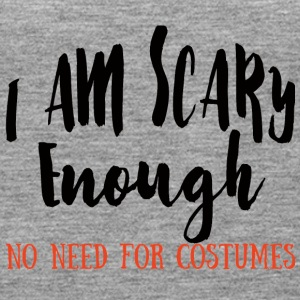 Halloween: I Am Genoeg Eng. No Need For Kostuums - Vrouwen Premium tank top