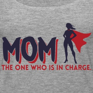 Mom! The One Who is in Charge! - Women's Premium Tank Top