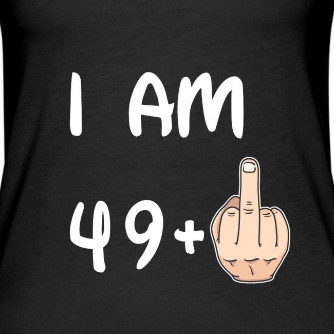 50th Birthday - I am 49+1 T shirt Hoodie Sweater