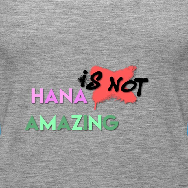 Hana Is Not Amazing T-Shirts
