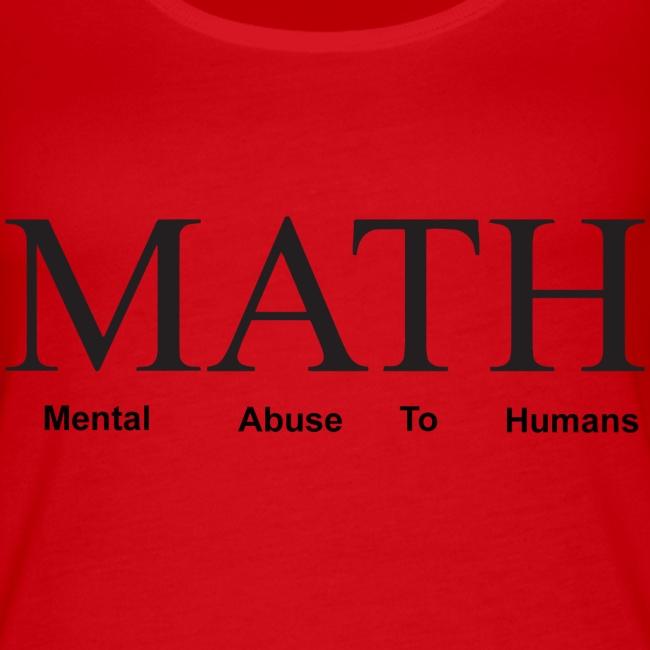 Math mental abuse to humans shirt