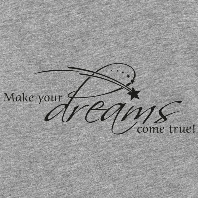 Make your dreams come true!