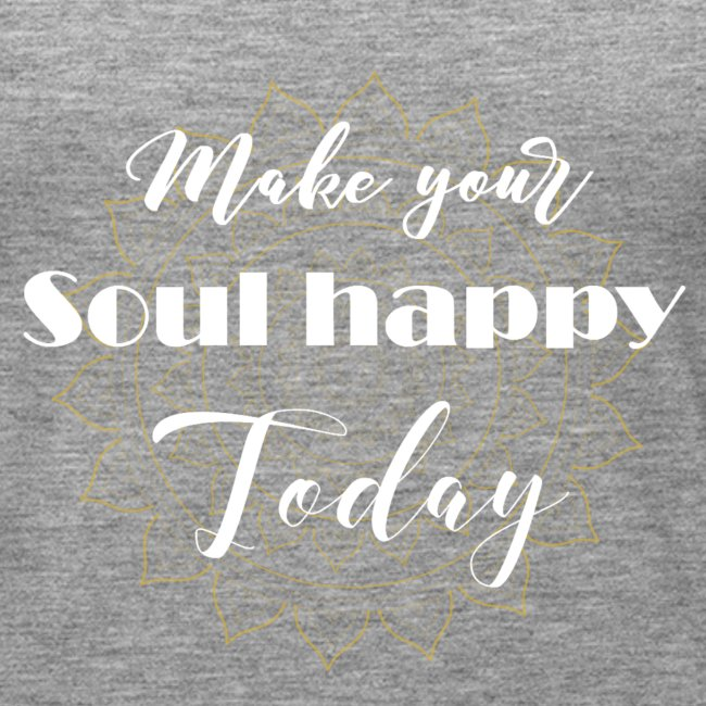 Make your soul happy today - white mandala