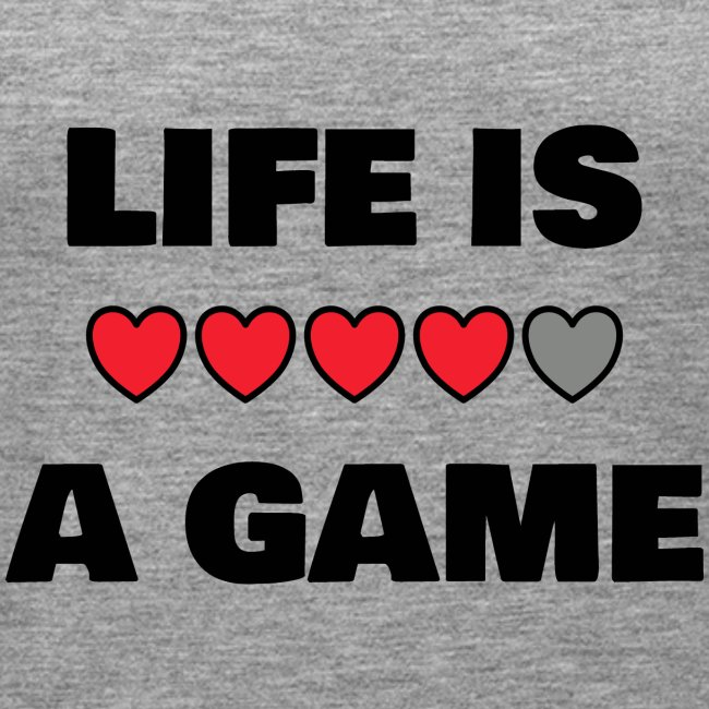 life is a game, black print