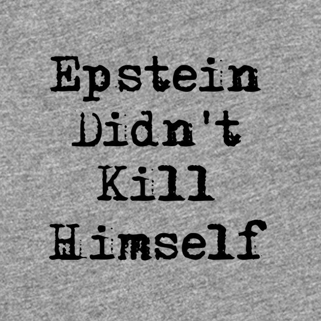 Epstein didn't kill himself