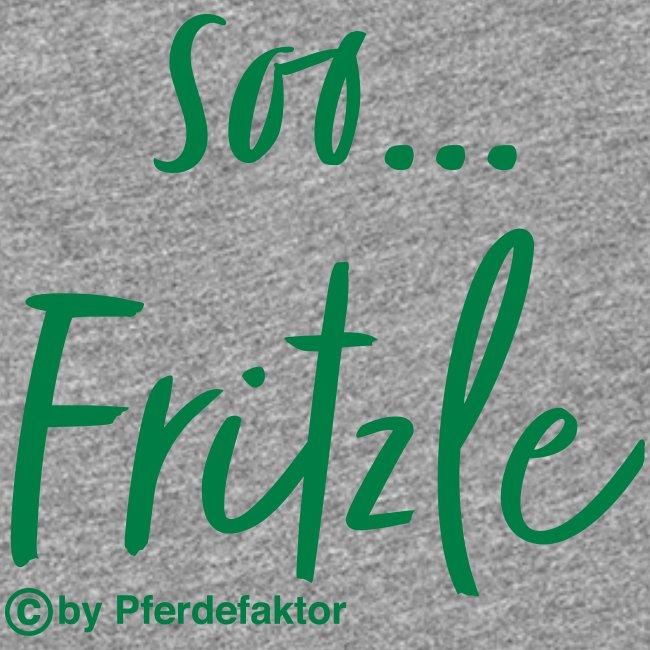 soo ... Fritzle