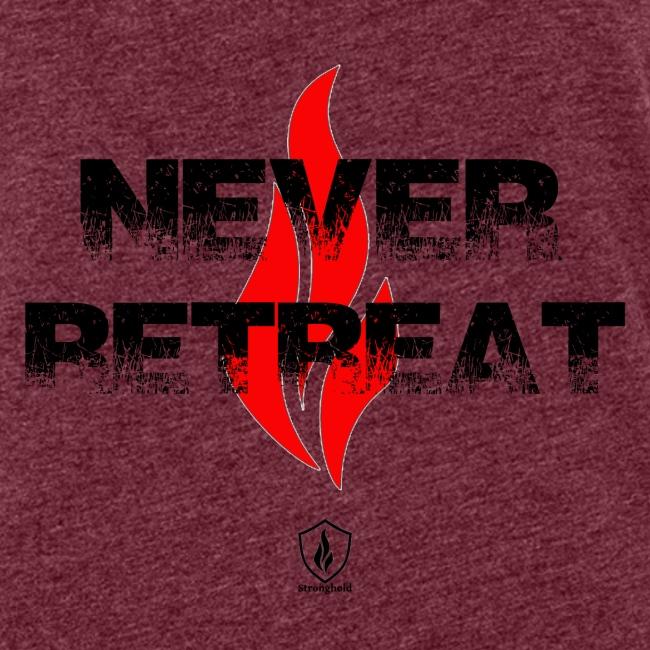Never Retreat - Niemals zurückweichen