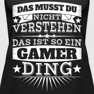 Gamer-Ding - Frauen Premium Tank Top
