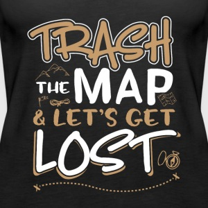 Trash the map and lets get lost - Frauen Premium Tank Top